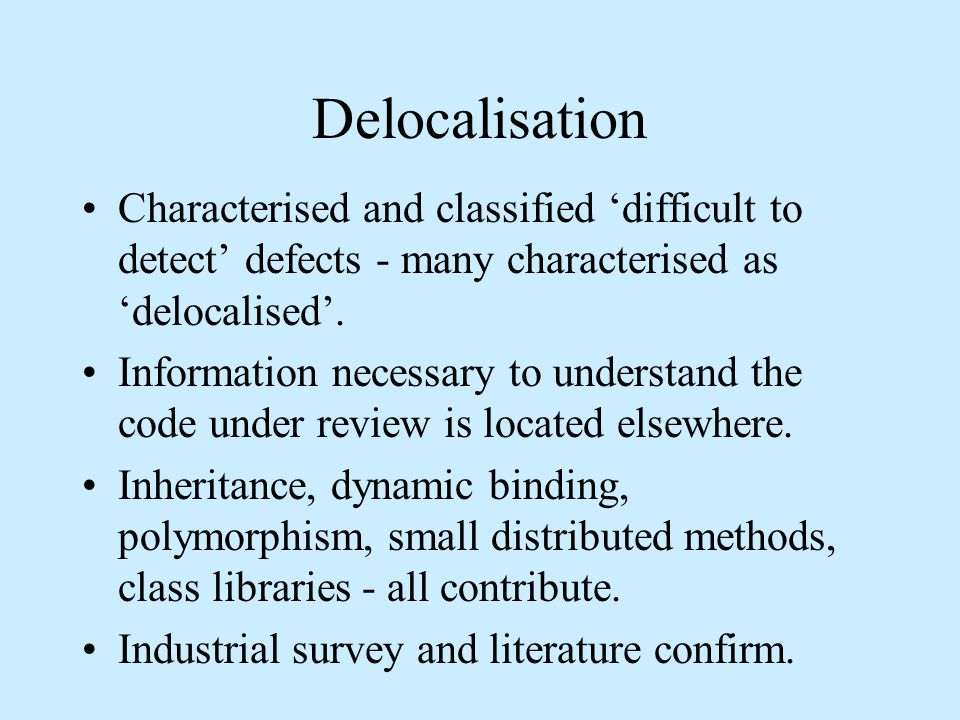 Delocalisation Characterised and classified 'difficult to detect' defects - many characterised as 'delocalised'.