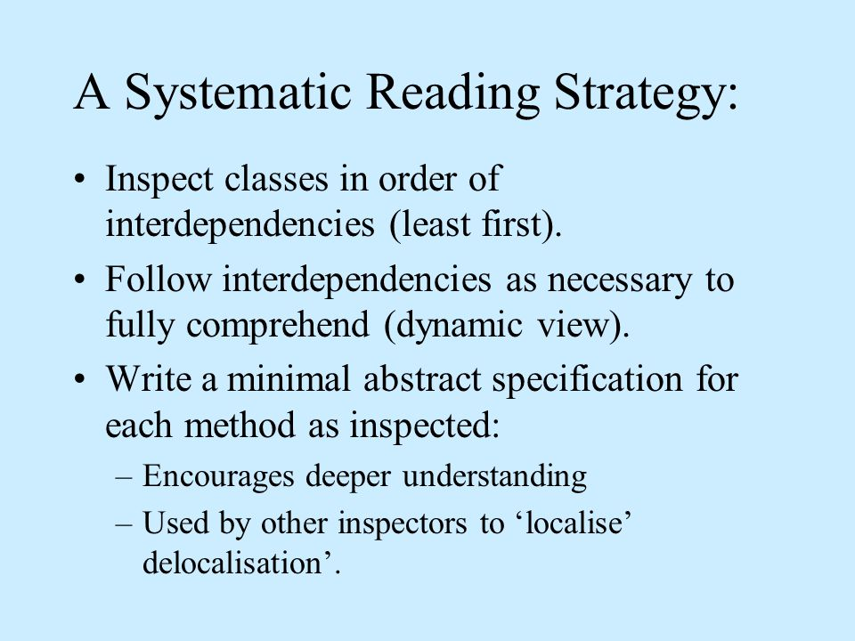 A Systematic Reading Strategy: Inspect classes in order of interdependencies (least first).