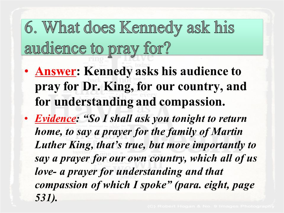 Answer: Kennedy asks his audience to pray for Dr.