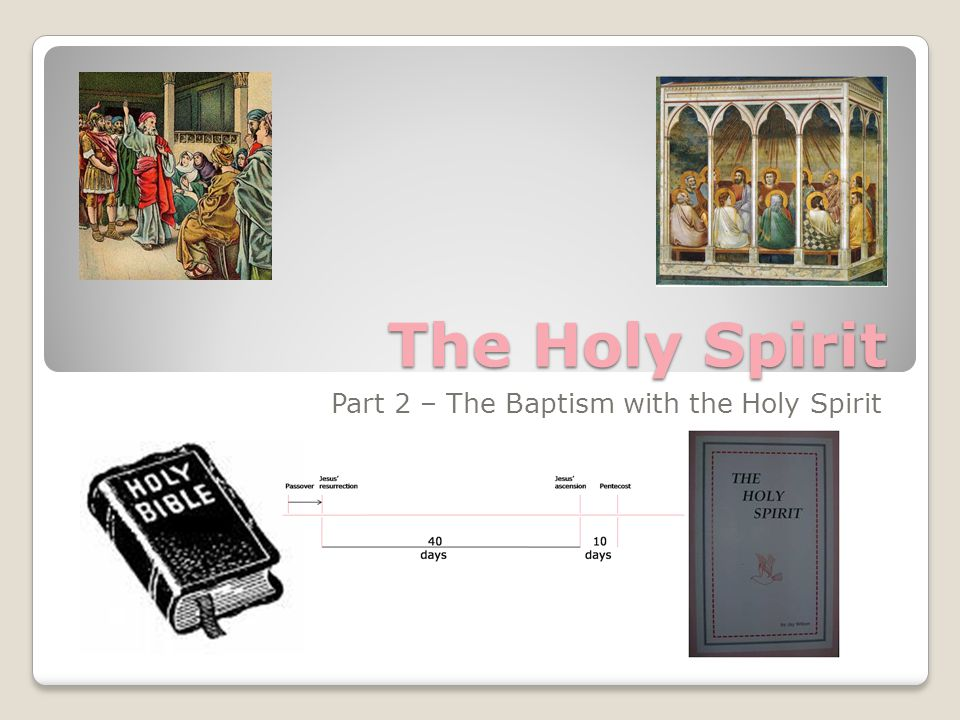 The Holy Spirit Part 2 – The Baptism with the Holy Spirit
