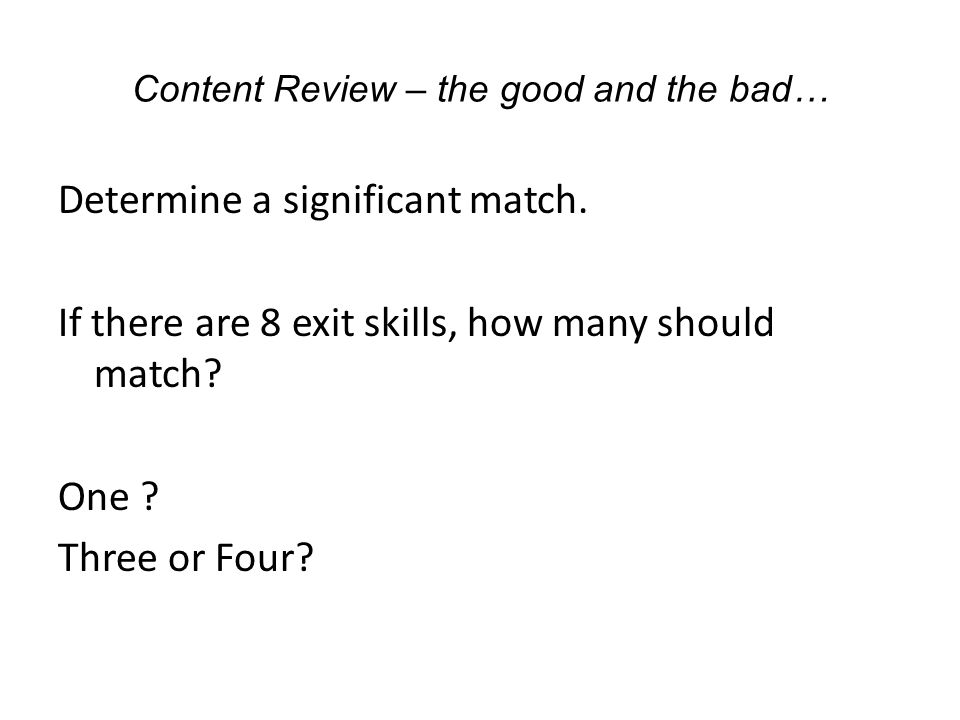 Content Review – the good and the bad… Determine a significant match.