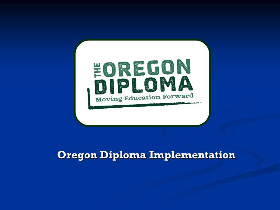 Oregon Diploma Implementation Oregon Diploma Implementation