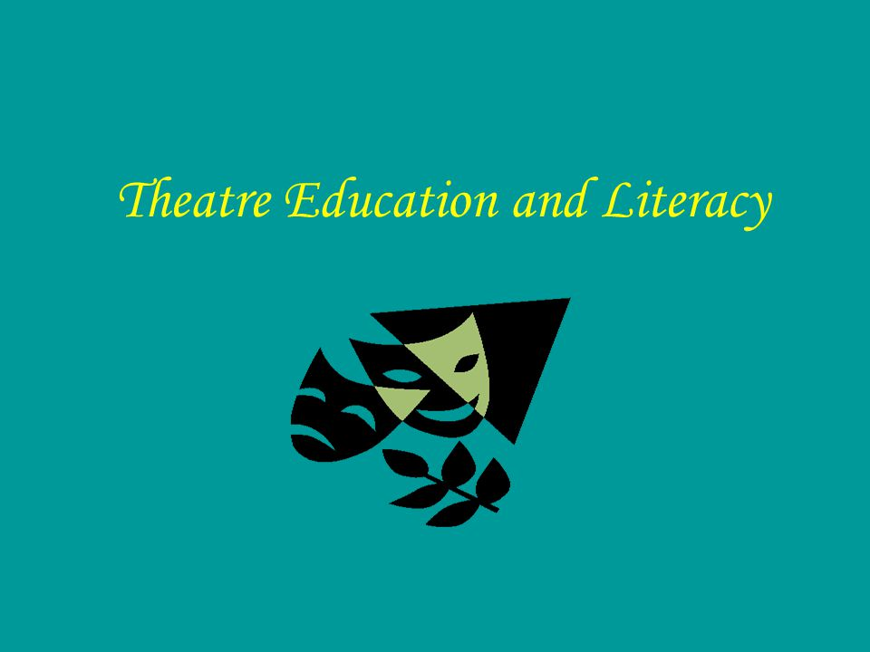 Theatre Education and Literacy