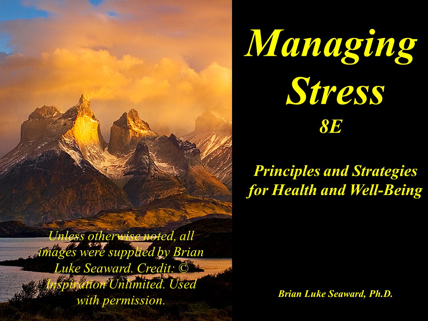 Managing Stress 8E Principles and Strategies for Health and Well-Being Brian Luke Seaward, Ph.D.