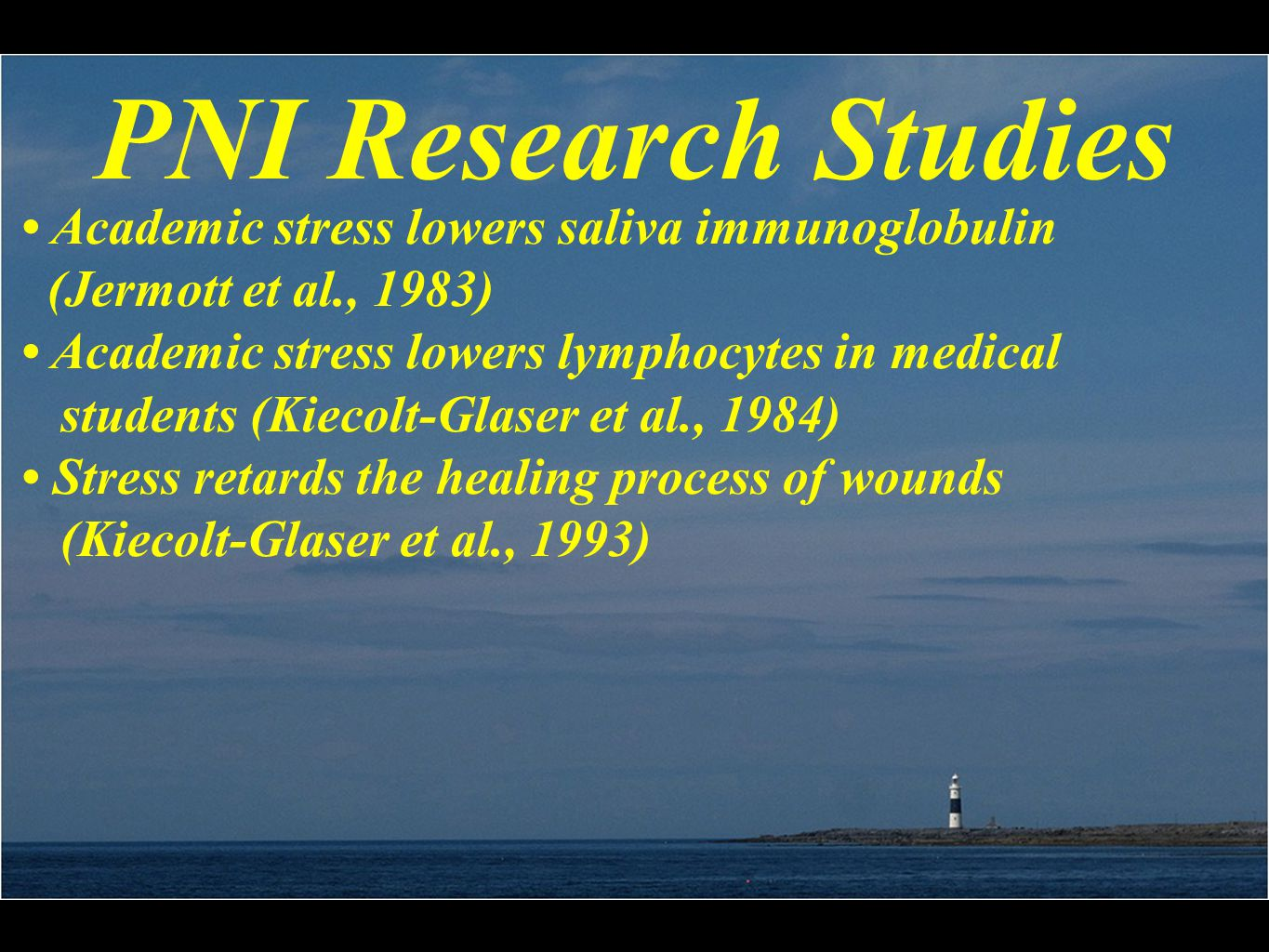 PNI Research Studies Academic stress lowers saliva immunoglobulin (Jermott et al., 1983) Academic stress lowers lymphocytes in medical students (Kiecolt-Glaser et al., 1984) Stress retards the healing process of wounds (Kiecolt-Glaser et al., 1993)