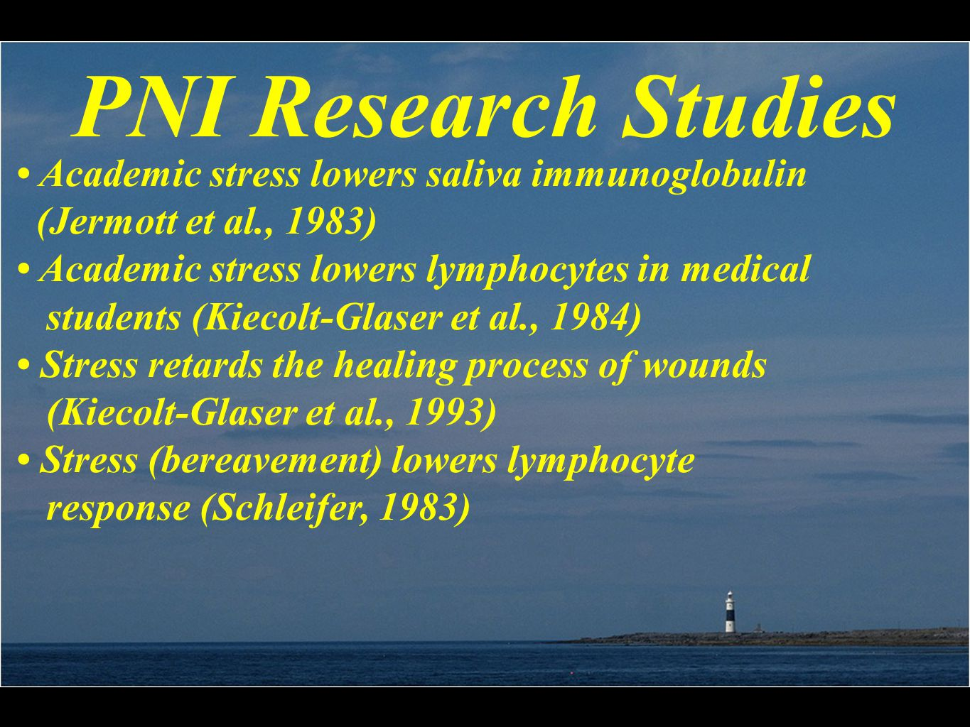 PNI Research Studies Academic stress lowers saliva immunoglobulin (Jermott et al., 1983) Academic stress lowers lymphocytes in medical students (Kieco