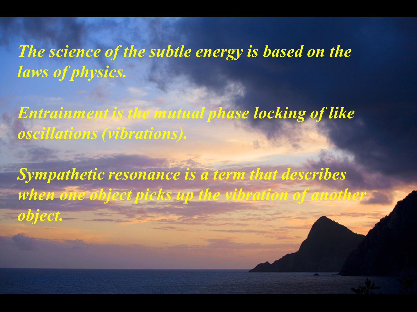 The science of the subtle energy is based on the laws of physics.