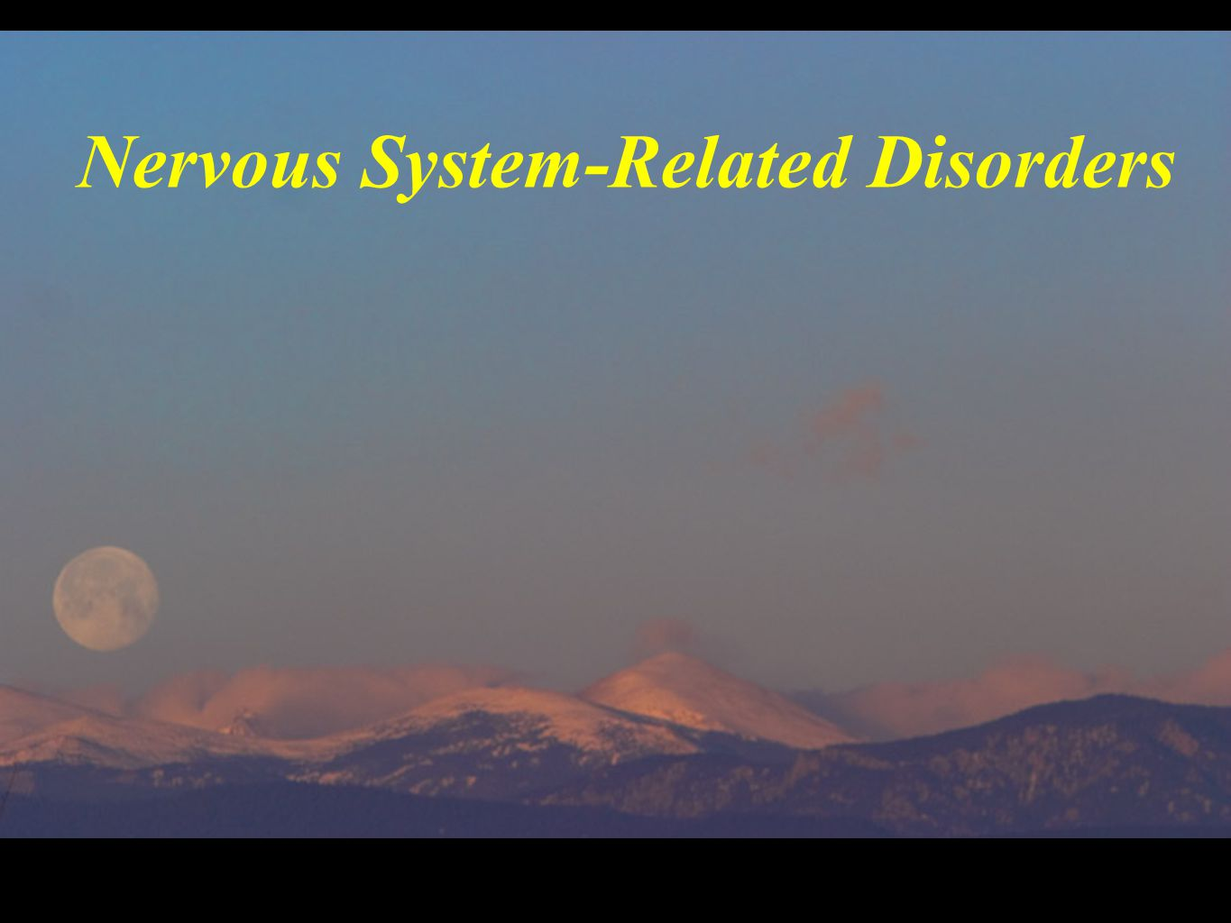 Nervous System-Related Disorders