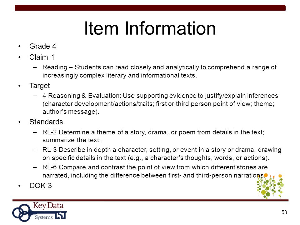 Item Information Grade 4 Claim 1 –Reading – Students can read closely and analytically to comprehend a range of increasingly complex literary and info
