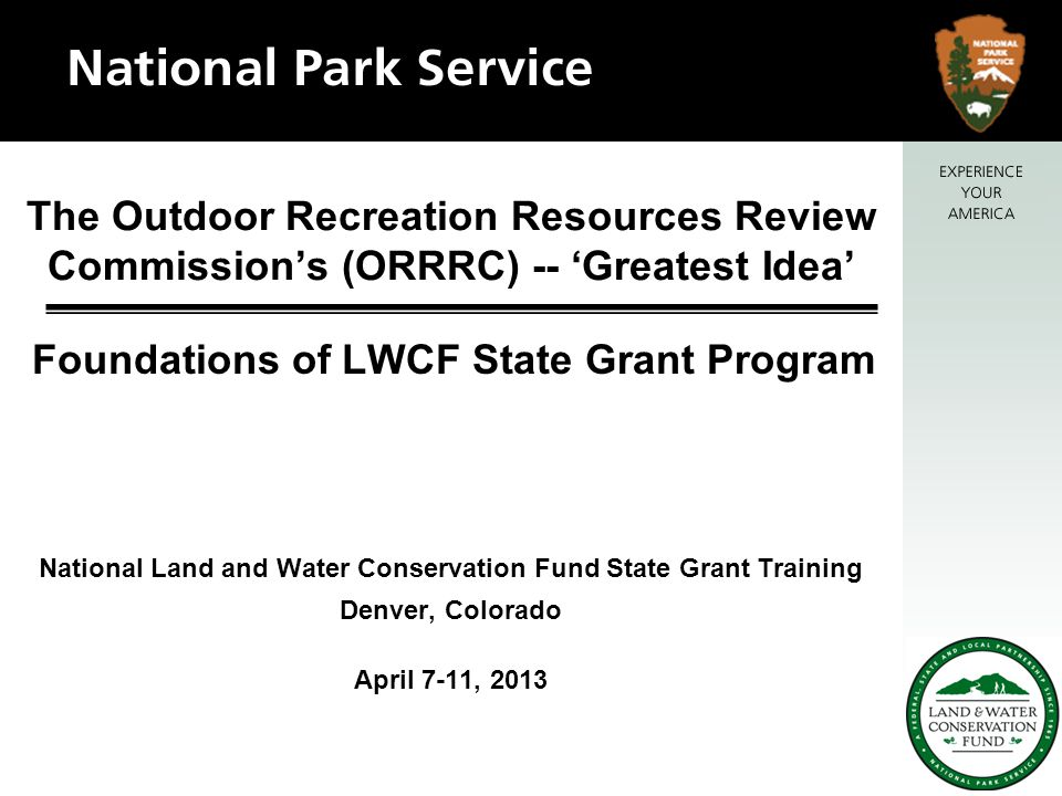 September 30, 2015 – a Date to Remember –50 th Anniversary of the LWCF Act –LWCF Act's sunset date Continuation of funding Preservation of the recreation estate i.e.