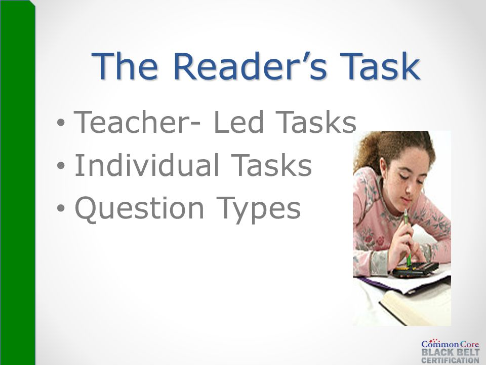 The Reader's Task Teacher- Led Tasks Individual Tasks Question Types