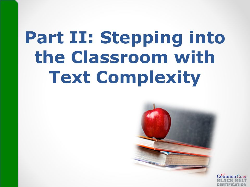 Part II: Stepping into the Classroom with Text Complexity