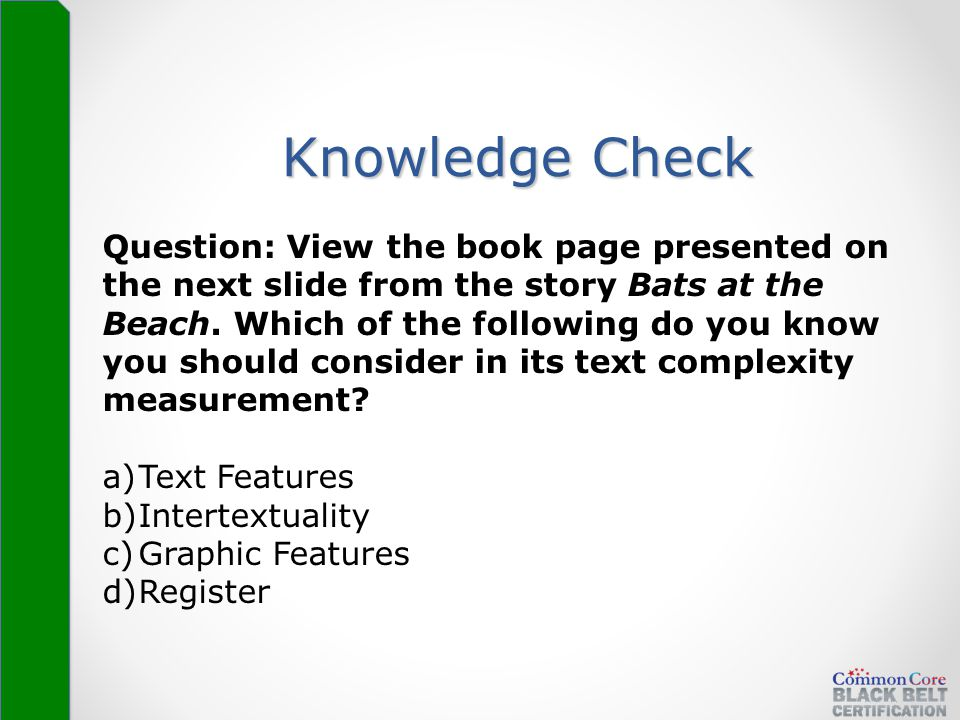 Knowledge Check Question: View the book page presented on the next slide from the story Bats at the Beach. Which of the following do you know you shou