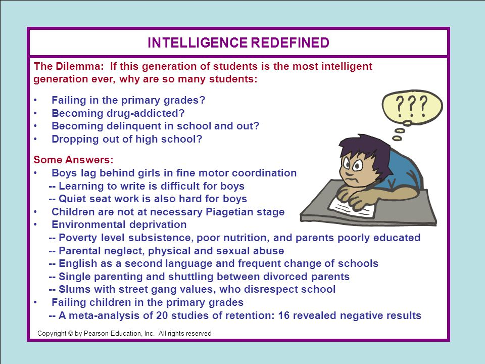 The Dilemma: If this generation of students is the most intelligent generation ever, why are so many students: Failing in the primary grades.