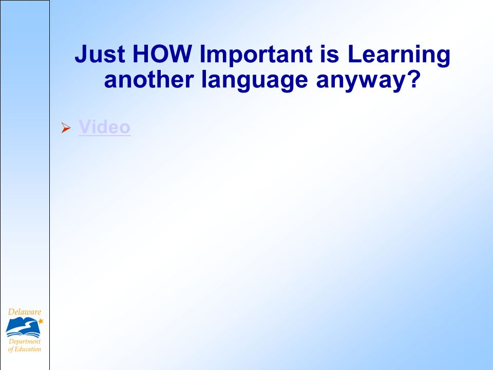 Just HOW Important is Learning another language anyway?  Video Video