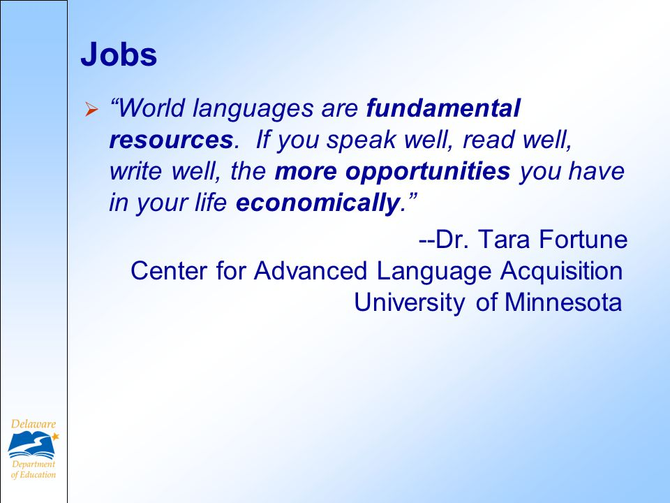 Jobs  World languages are fundamental resources.