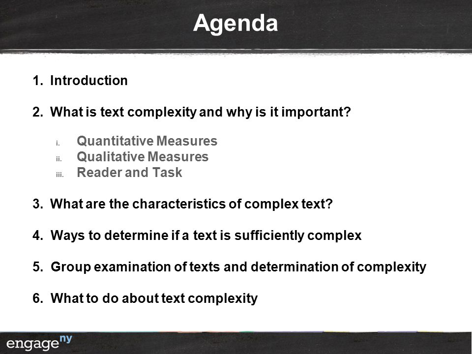 Agenda 1.Introduction 2.What is text complexity and why is it important.
