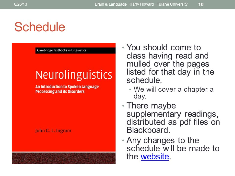 Schedule You should come to class having read and mulled over the pages listed for that day in the schedule.