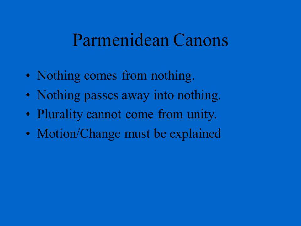 Post-Parmenides – end of monism, start of pluralism.