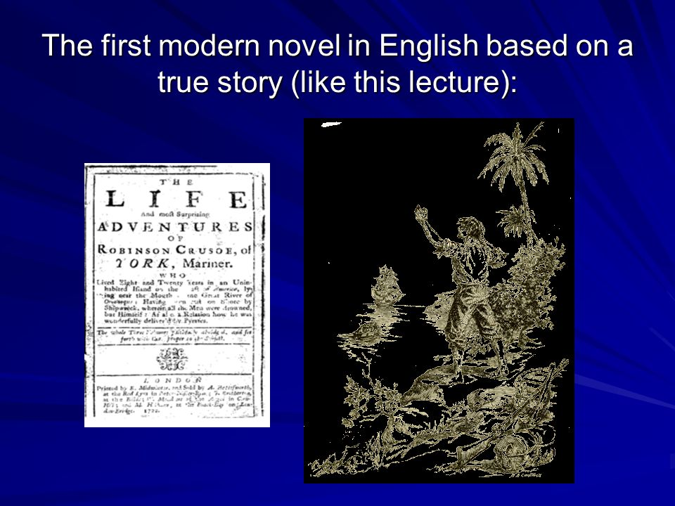 The first modern novel in English based on a true story (like this lecture):