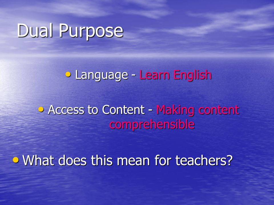 Dual Purpose Language - Learn English Language - Learn English Access to Content - Making content comprehensible Access to Content - Making content co