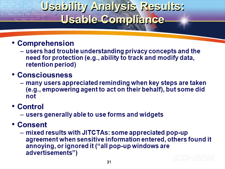 21 Usability Analysis Results: Usable Compliance Comprehension –users had trouble understanding privacy concepts and the need for protection (e.g., ab