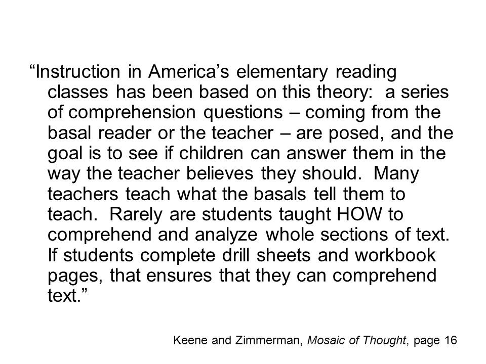 """Instruction in America's elementary reading classes has been based on this theory: a series of comprehension questions – coming from the basal reader"