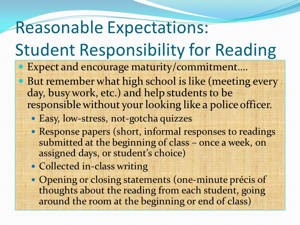 Reasonable Expectations: Student Responsibility for Reading Expect and encourage maturity/commitment….