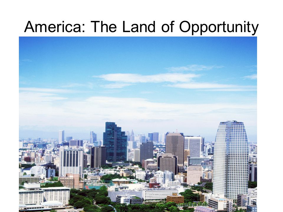 America: The Land of Opportunity