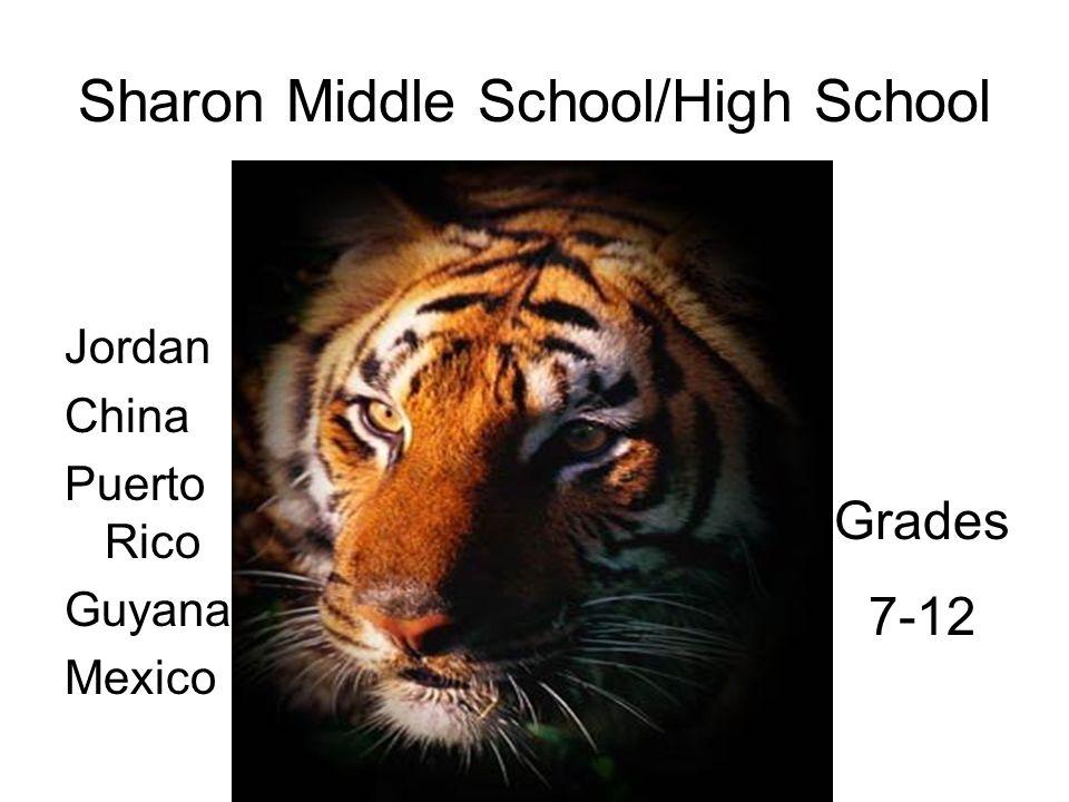 Sharon Middle School/High School Jordan China Puerto Rico Guyana Mexico Grades 7-12