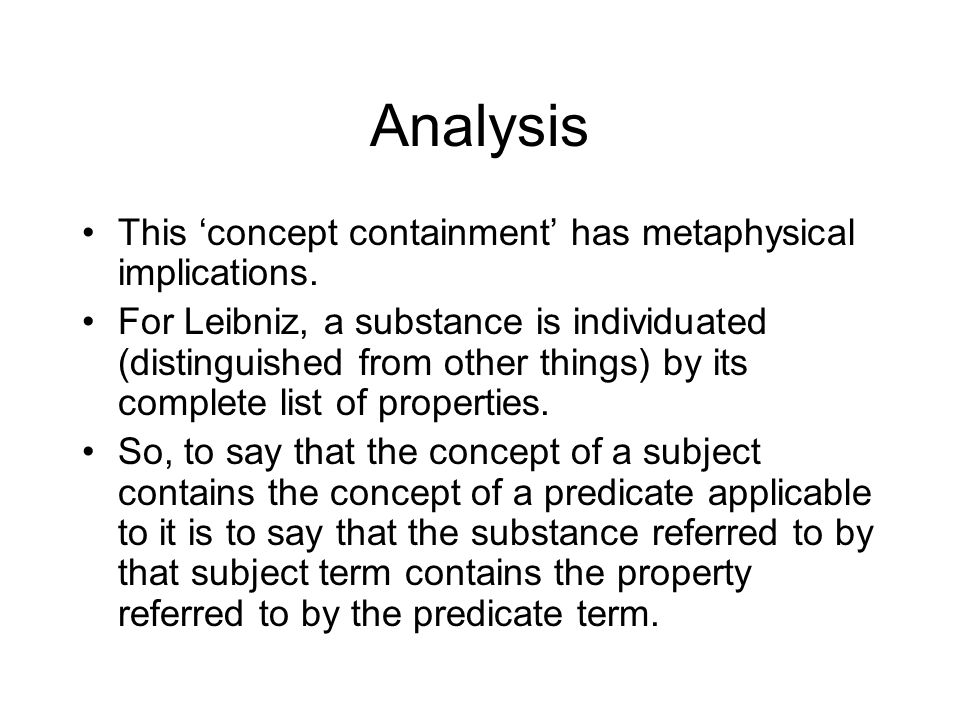 Analysis This 'concept containment' has metaphysical implications.
