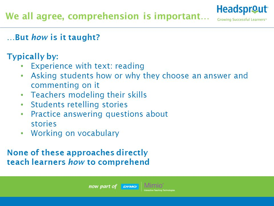 We all agree, comprehension is important… …But how is it taught.