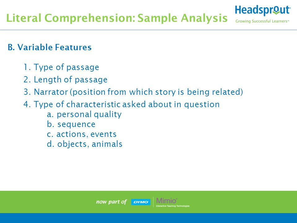Literal Comprehension: Sample Analysis B. Variable Features 1.