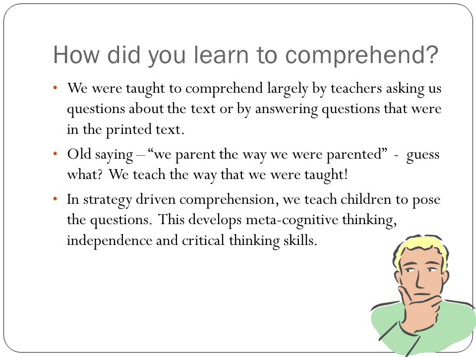How did you learn to comprehend.