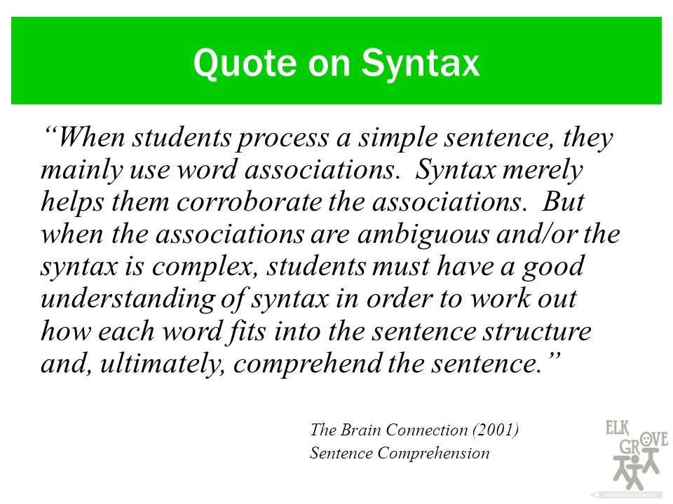 Quote on Syntax When students process a simple sentence, they mainly use word associations.