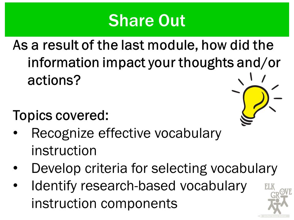 Share Out As a result of the last module, how did the information impact your thoughts and/or actions.