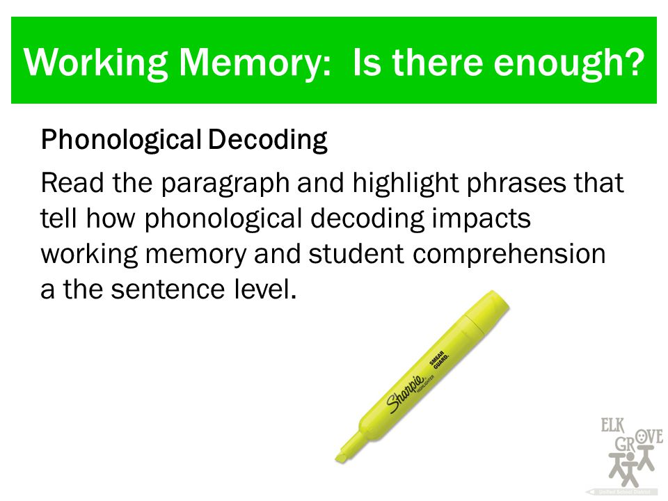 Working Memory: Is there enough.