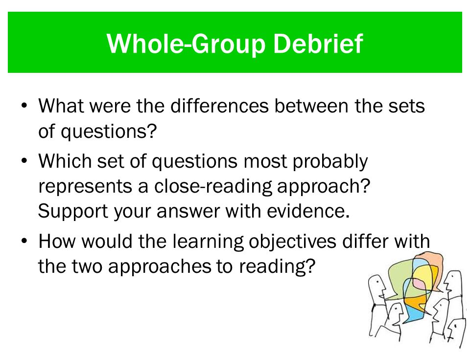 Whole-Group Debrief What were the differences between the sets of questions.