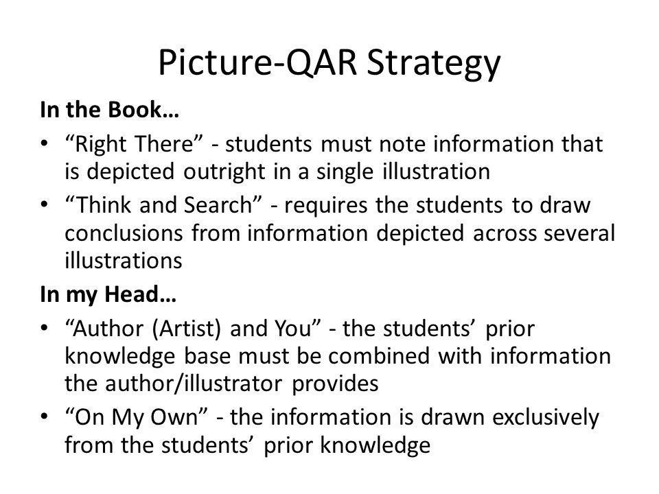 """Picture-QAR Strategy In the Book… """"Right There"""" - students must note information that is depicted outright in a single illustration """"Think and Search"""""""
