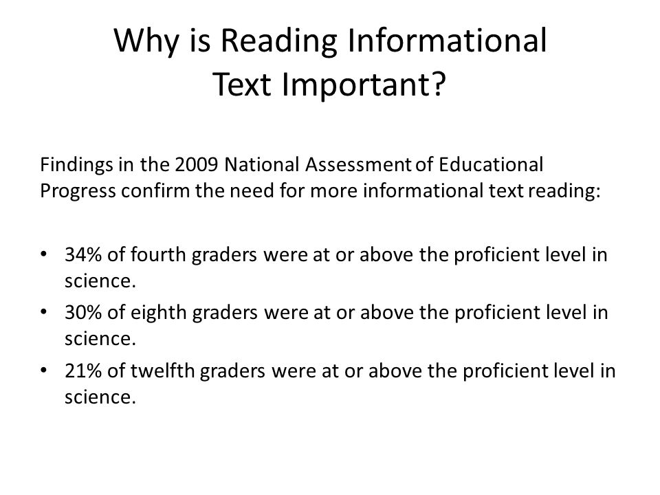 Why is Reading Informational Text Important? Findings in the 2009 National Assessment of Educational Progress confirm the need for more informational