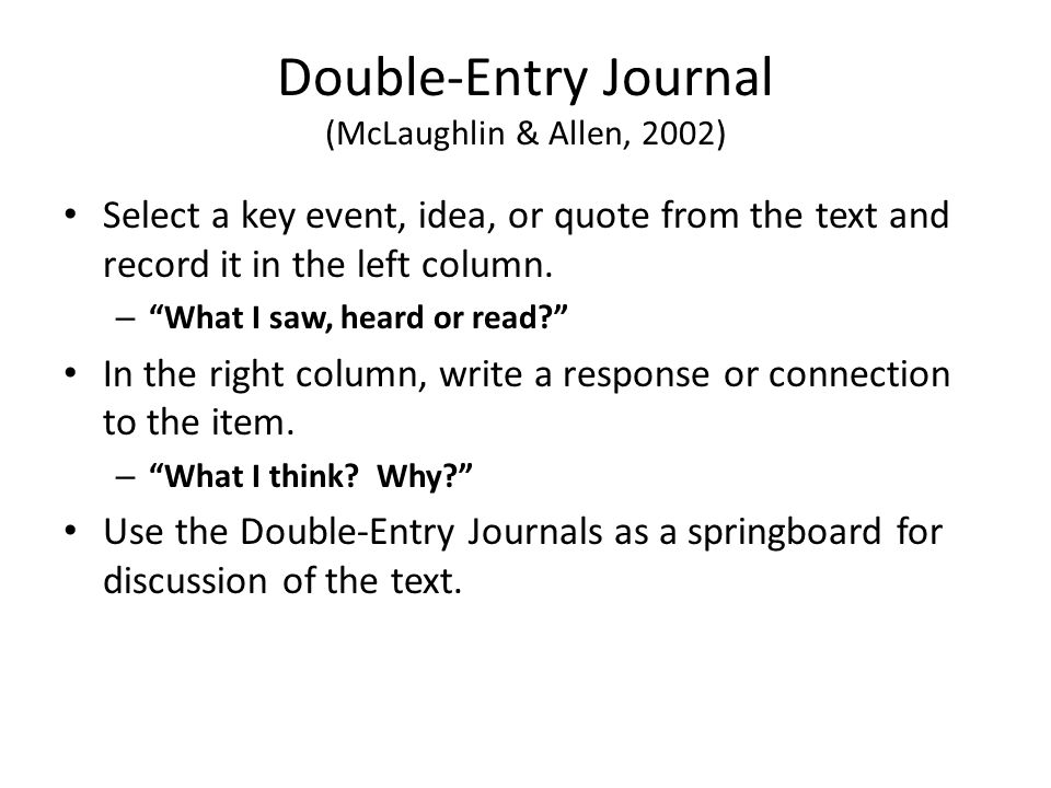 """Double-Entry Journal (McLaughlin & Allen, 2002) Select a key event, idea, or quote from the text and record it in the left column. – """"What I saw, hear"""