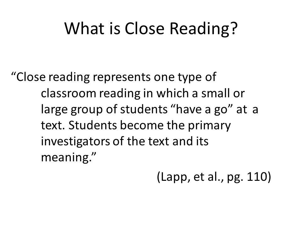 Close Reading Preparation (Lapp, et al., pg.112) 1.Select short self-contained texts (book).