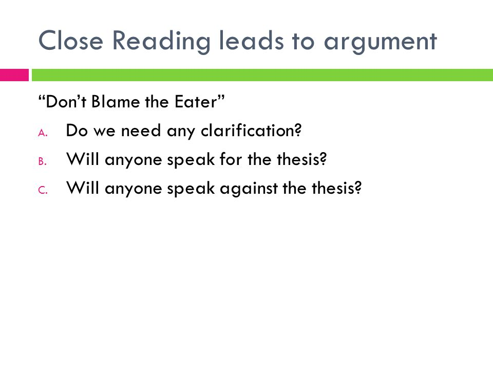 Close Reading leads to argument Don't Blame the Eater A.