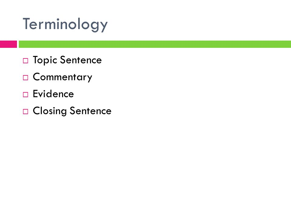 Terminology  Topic Sentence  Commentary  Evidence  Closing Sentence
