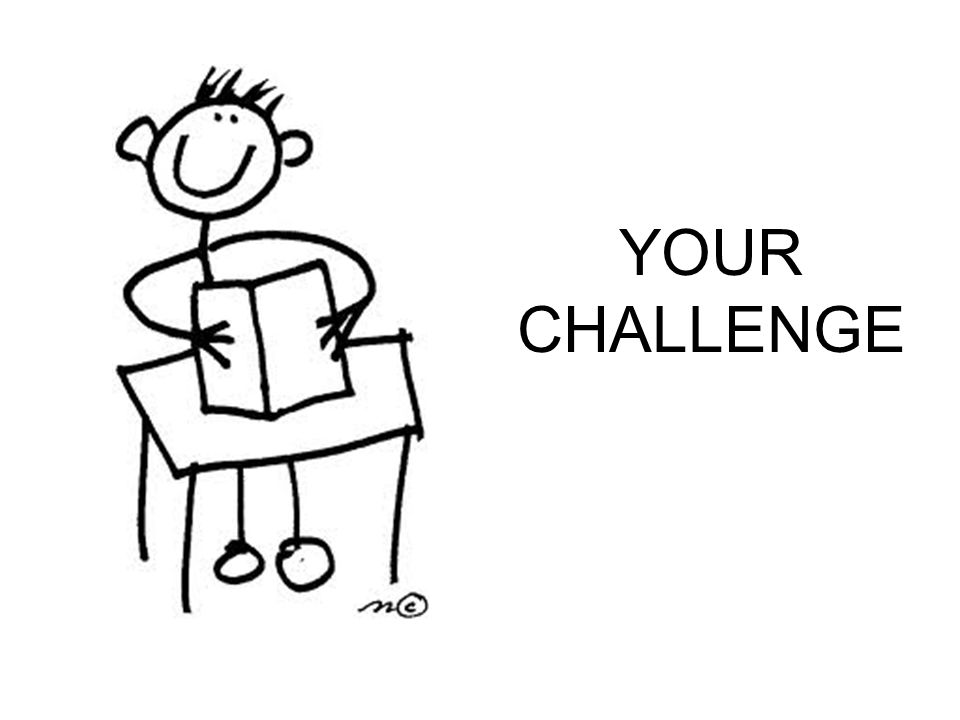 YOUR CHALLENGE