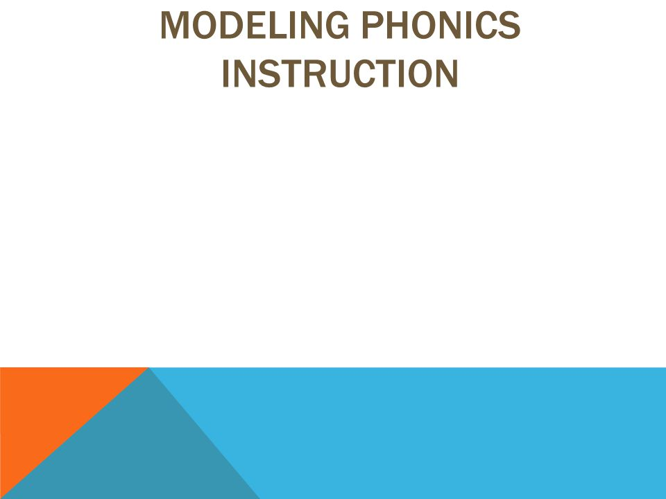 MODELING PHONICS INSTRUCTION