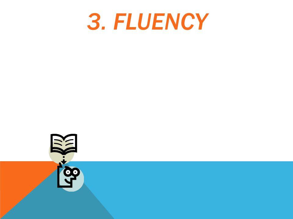 3. FLUENCY