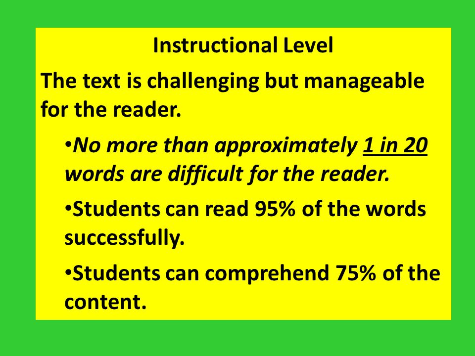 Instructional Level The text is challenging but manageable for the reader. No more than approximately 1 in 20 words are difficult for the reader. Stud
