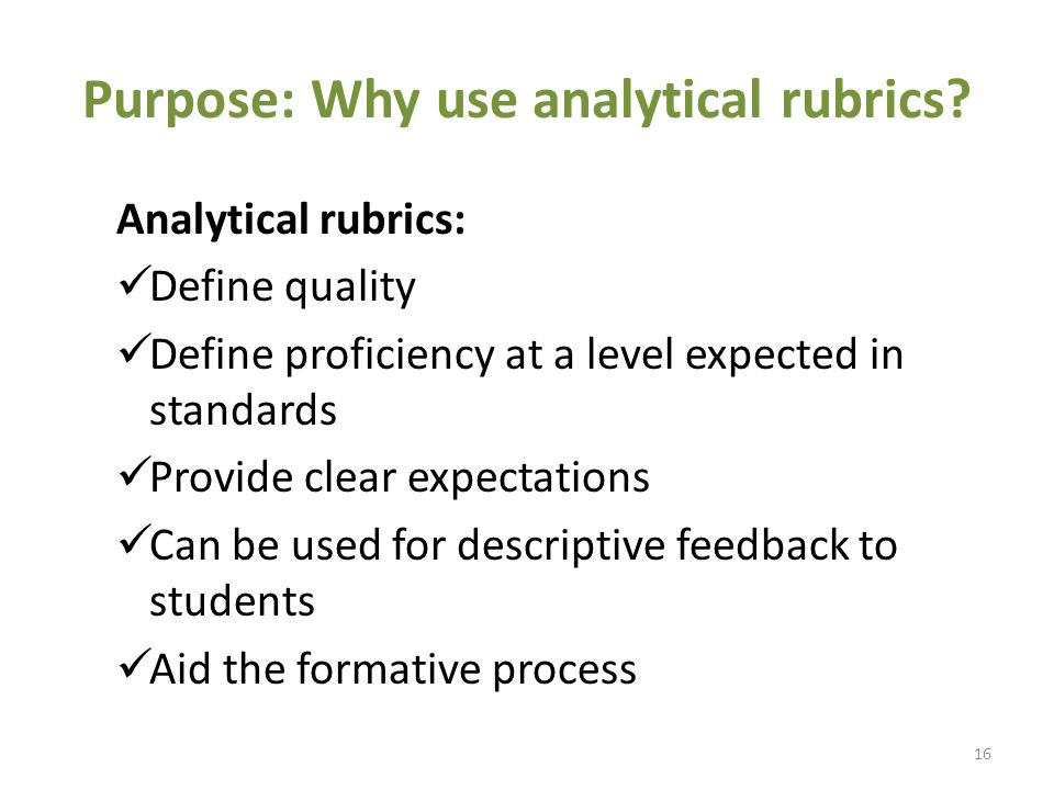 Purpose: Why use analytical rubrics.
