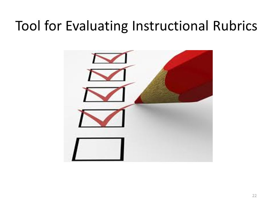 Tool for Evaluating Instructional Rubrics 22